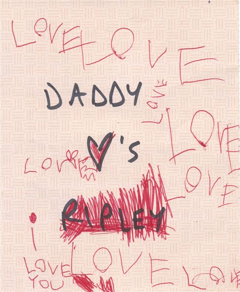 09 daddy loves ripley loves daddy note